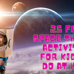 Space themed activities for kids at home