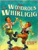 The Wondrous Whirligig