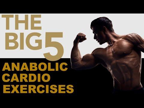 """""""Big 5"""" Anabolic Cardio Exercises"""