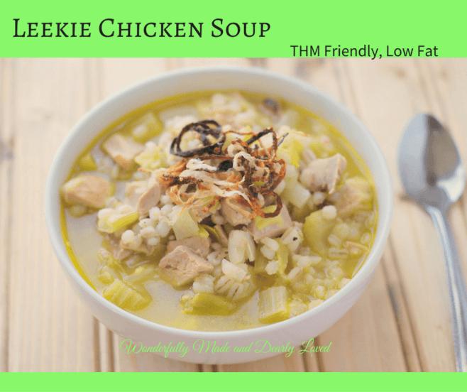 Leekie Chicken Soup (THM E, Low Fat, Diabetic Friendly)