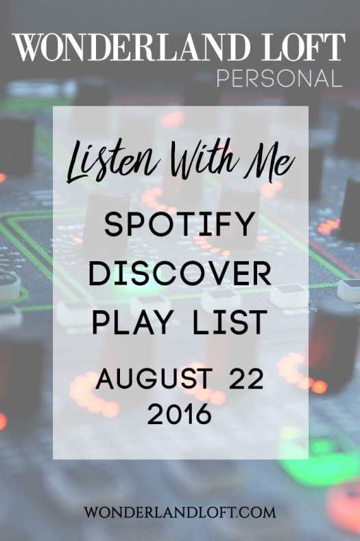 Spotify Discovery Play List August 22, 2016