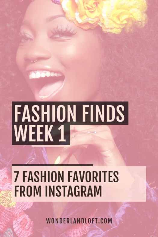 Fashion Finds 7 fashion favorites from Instagram