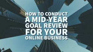 How To Conduct A Mid-Year Goal Review For Your Online Business ...