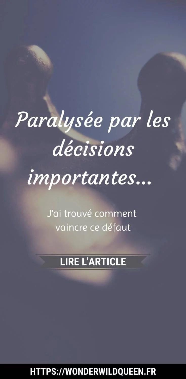Paralysée par les décisions importantes... J'ai trouvé comment vaincre ce défaut. #plaisirautravail #travaillerdur #entrepreneur