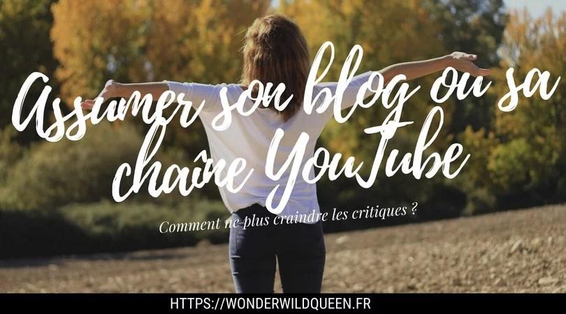 assumer son blog ou sa chaîne YouTube