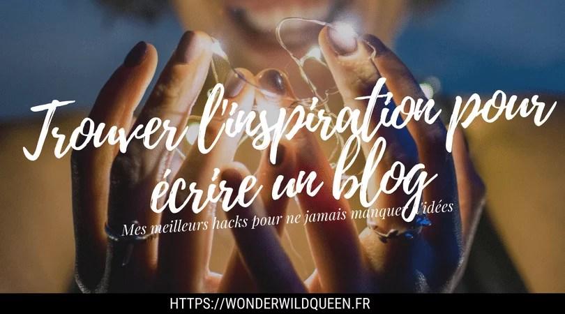 Comment trouver l'inspiration pour écrire un blog ?