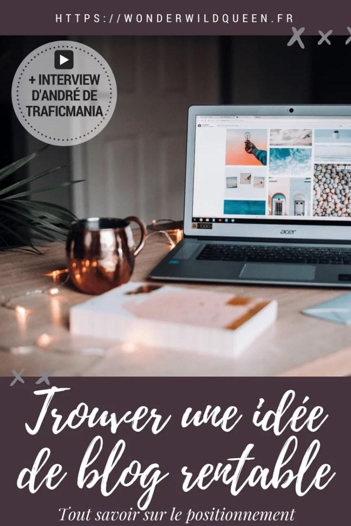 Comment trouver une idée de blog rentable ? (avec l'interview de André de TraficMania) #Blogging #Monétisation #idée