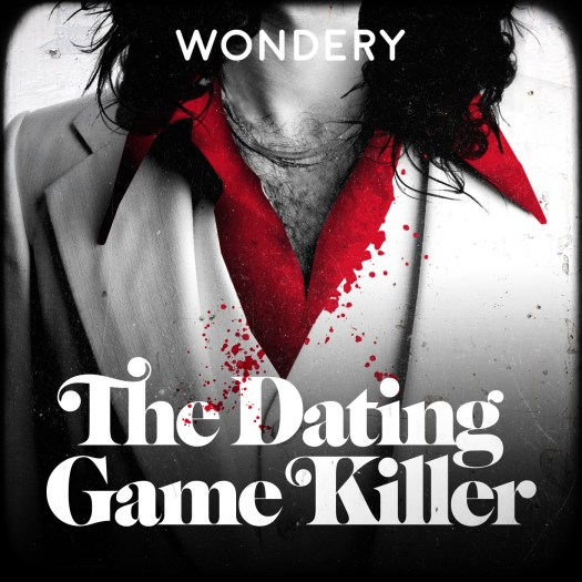 The Dating Game Killler - Wondery - Feel The Story