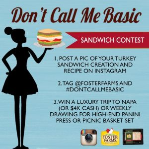 "Foster Farms ""Don't Call Me Basic"" Sandwich Contest"