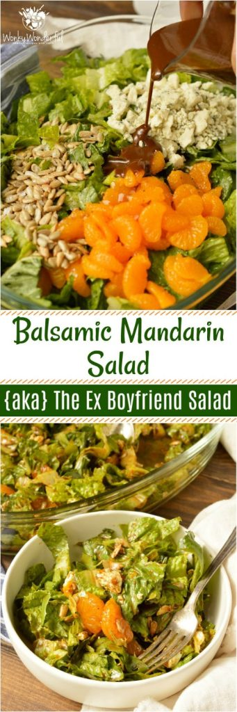 This Ex Boyfriend Balsamic Mandarin Orange Salad may seem like an odd combo, but it works! The creamy balsamic dressing, sunflower seeds, gorgonzola cheese and mandarin oranges are the perfect combo of flavors. This is one of my all-time favorite salads because there is nothing boring about this recipe or the story behind it! #salad #wonkywonderful