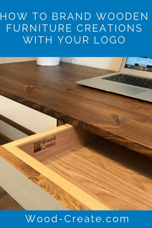 How to brand your wooden furniture creations with your logo (1).png