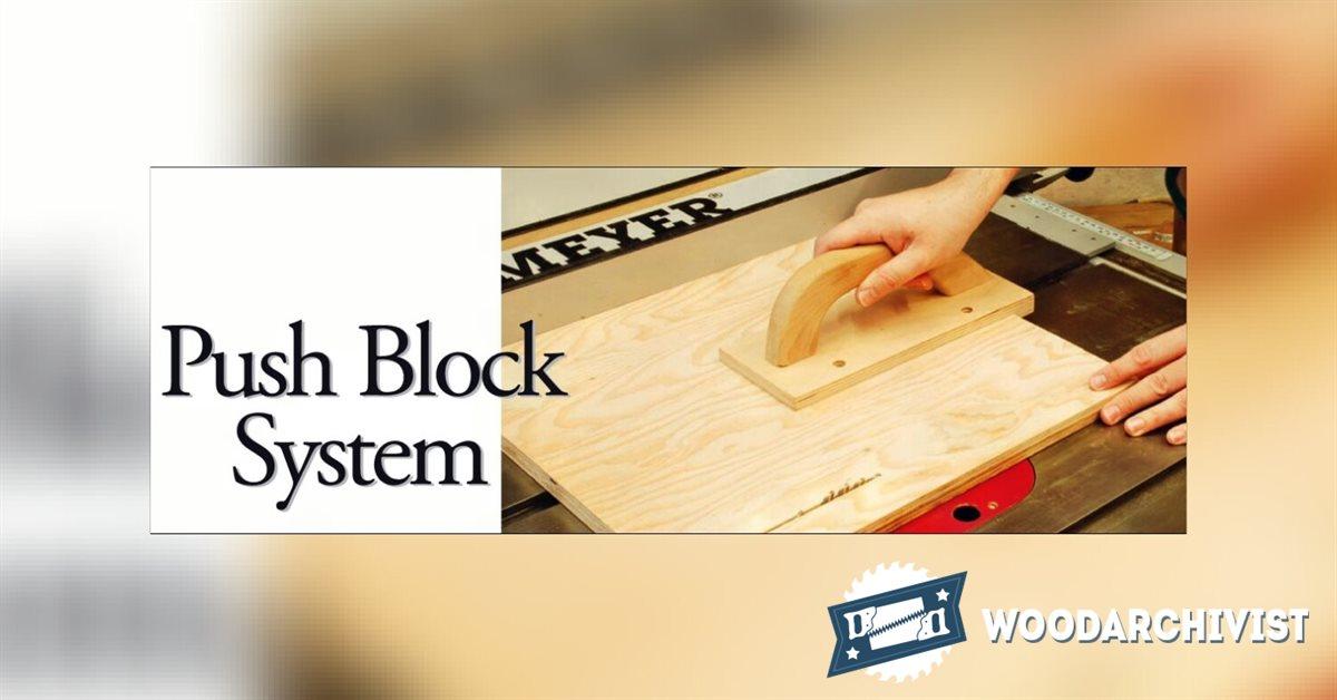 Table Saw Push Block System  WoodArchivist