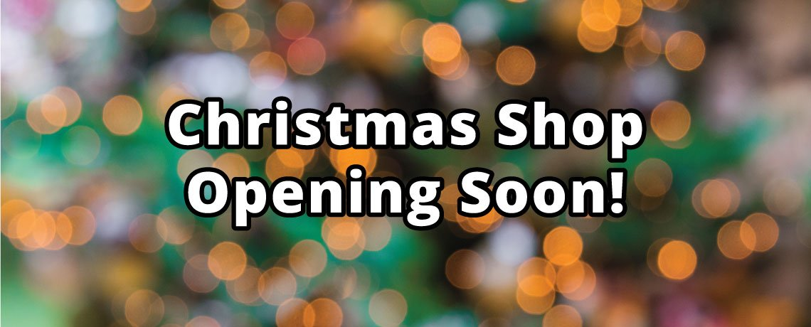 Christmas Shop Opening Soon!