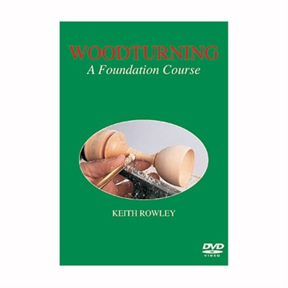 Woodturning A Foundation Course By Keith Rowley