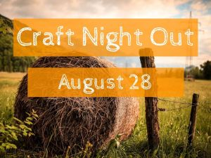 Craft Night Out August 28