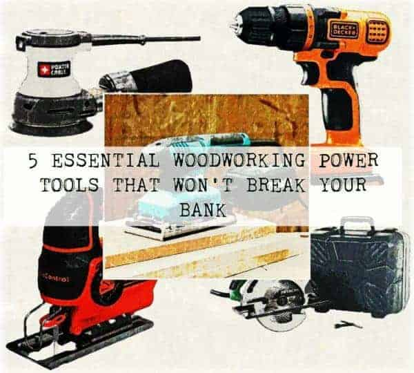 5 essential woodworking power tools