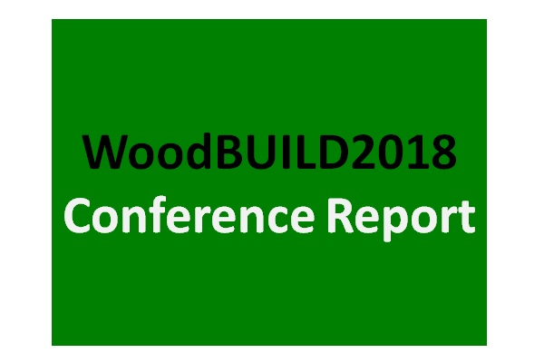 Green background with words WoodBUILD2018 and Conference Reoport