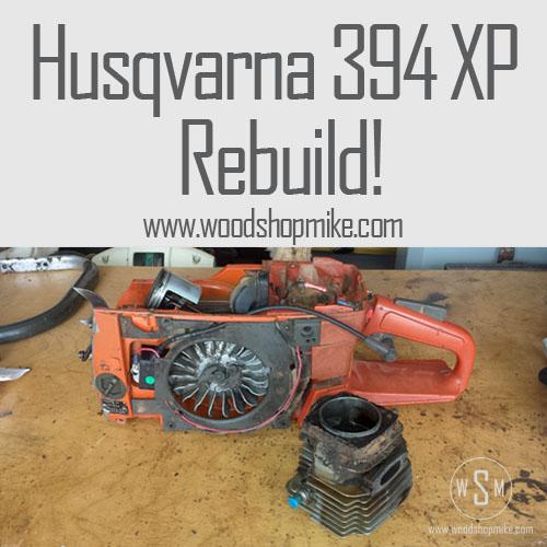 Husky 394XP Rebuild, Featured Image