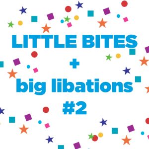 little-bites-big-libations-2-new