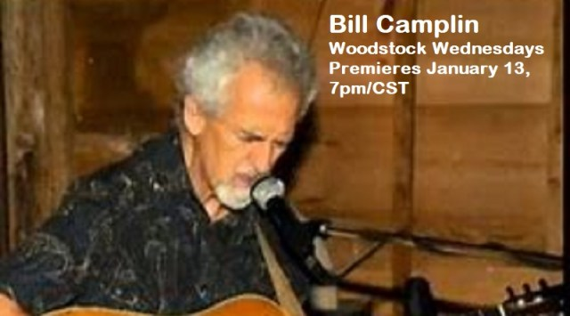 Bill Camplin | Woodstock Wednesdays | Premieres Wednesday, January 13, 7pm/CST
