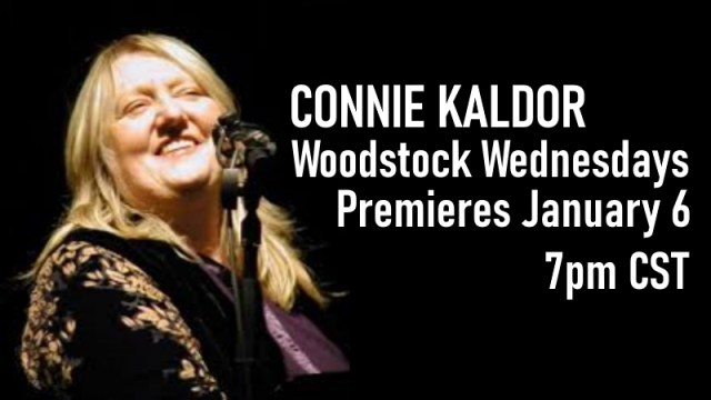 Connie Kaldor | Woodstock Wednesdays | Premieres January 6, 7pm/CST