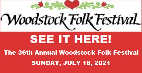 The 36th Annual Woodstock Folk Festival - Sunday, July 18, 1pm/CDT.