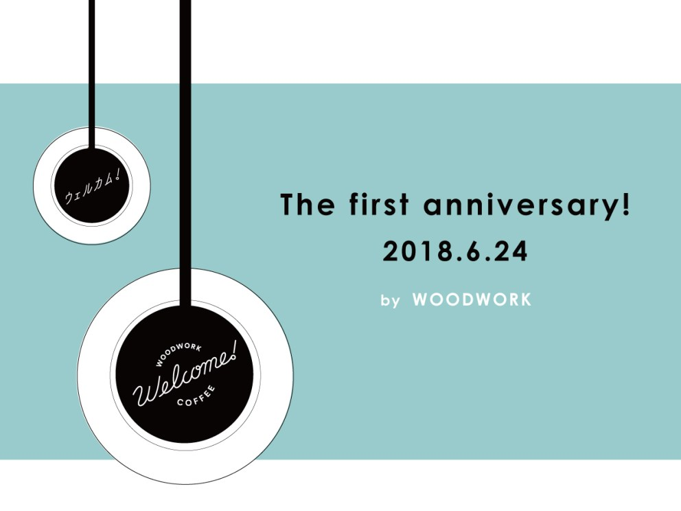 WOODWORK Welcome COFFEE The first anniversary!