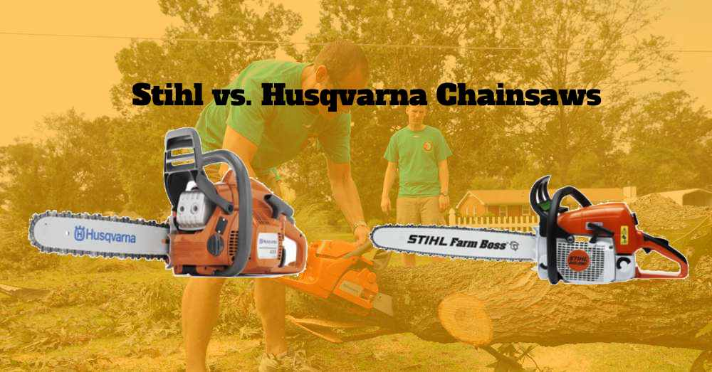 Stihl vs. Husqvarna Chainsaws