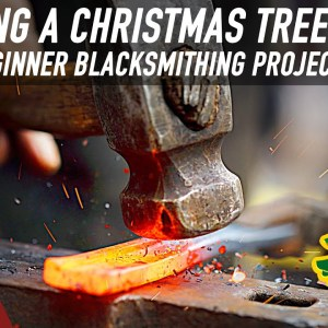 How to Forge a Christmas Tree Stand | Beginner Blacksmithing Project