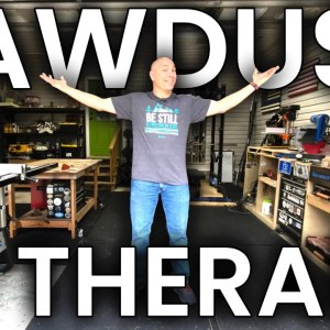 Why Woodworking Is Therapy For You and Me
