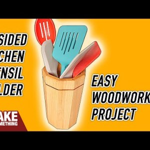 How to make a kitchen utensil holder. Super easy woodworking project!