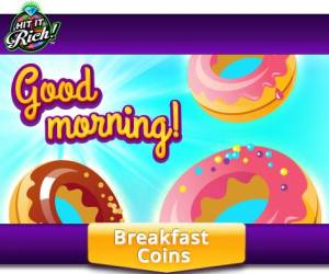 hit-it-rich-bbbreakfast-bonuscoinss