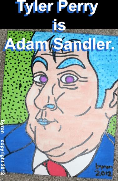 000031 - Tyler Perry is Adam Sandler