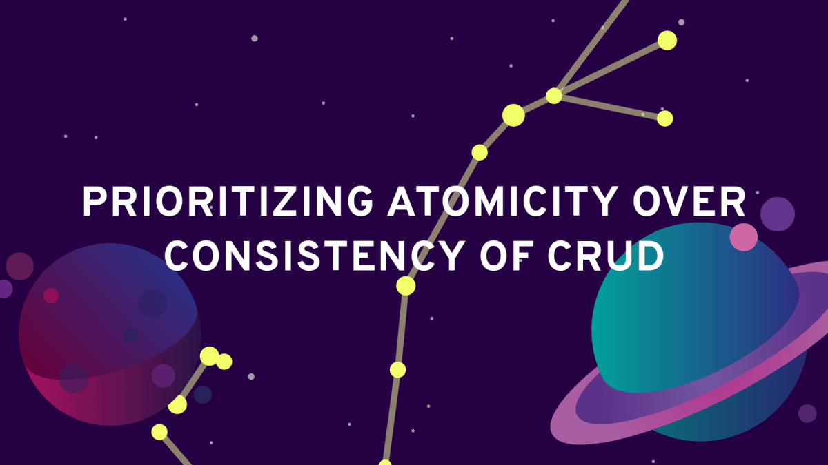 Prioritizing atomicity over consistency of CRUD