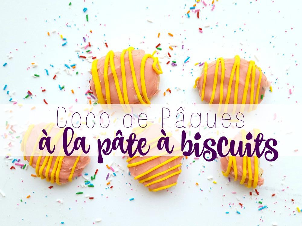Cocos de Pâques à la pâte à biscuits et brisures de chocolat