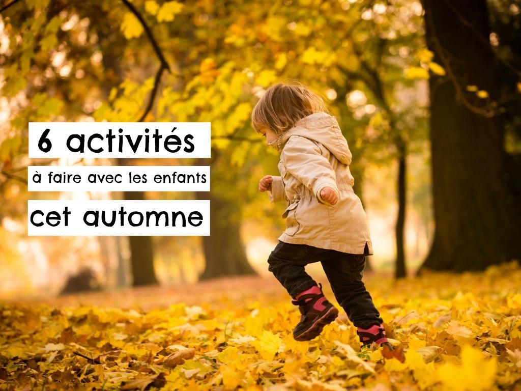 Activités à faire avec les enfants cet automne!