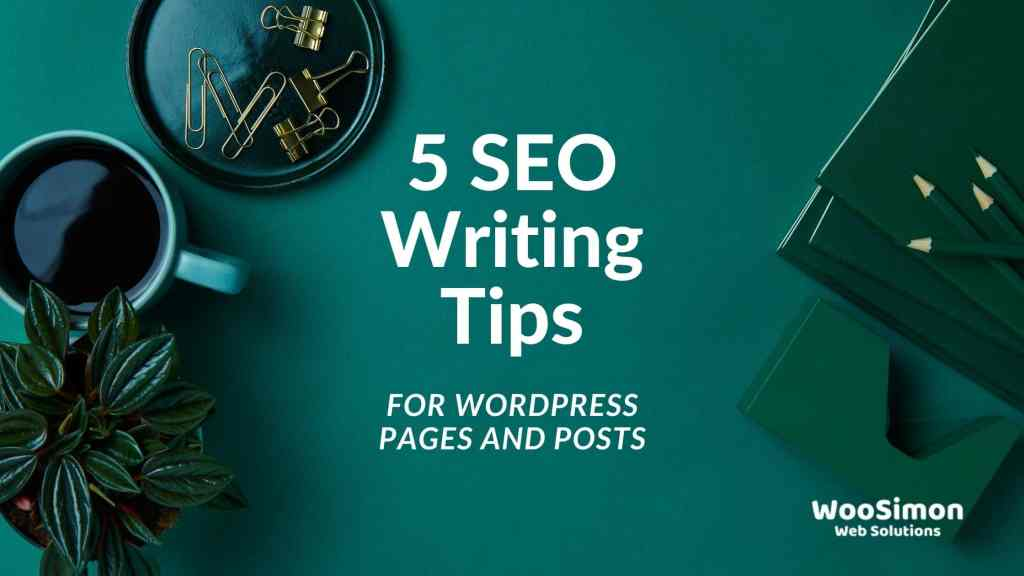 5 SEO Writing Tips for WordPress Pages and Posts