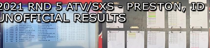 2021 RND 5 ATV SXS UNOFFICIAL RESULTS BOARD