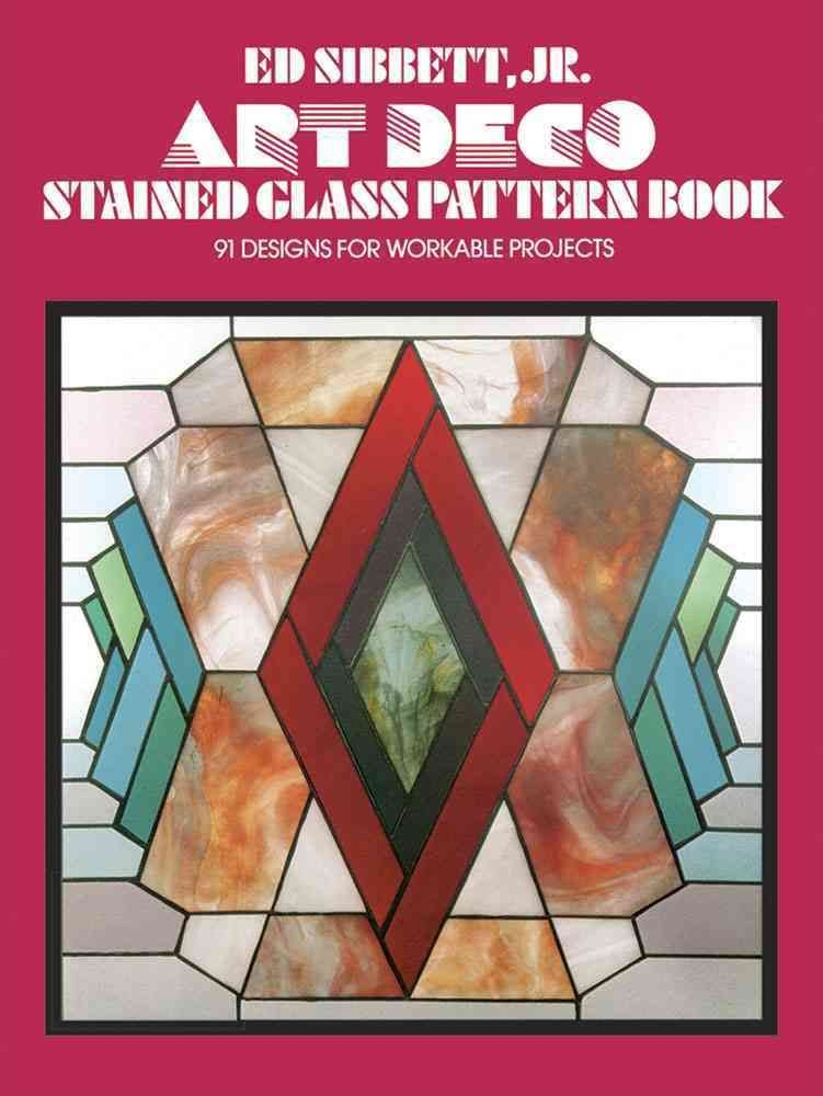 Buy Art Deco Stained Glass Pattern Book By Ed Sibbett With Free Delivery Wordery Com