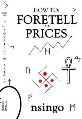 Buy How to Foretell All Prices by Sakala Nsingo With Free