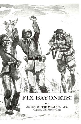 Buy Fix Bayonets! by John W. Thomason With Free Delivery