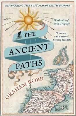 The Ancient Paths by Graham Robb