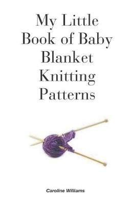 Buy My Little Book of Baby Blanket Knitting Patterns by