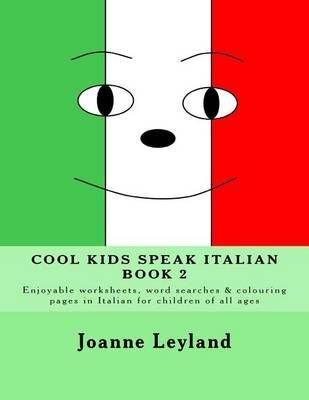 Buy Cool Kids Speak Italian Book 2 By Joanne Leyland With Free
