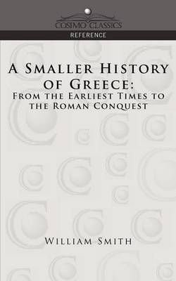 Buy A Smaller History of Greece by William Smith With Free