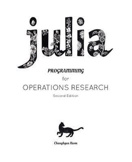 Buy Julia Programming for Operations Research by Changhyun
