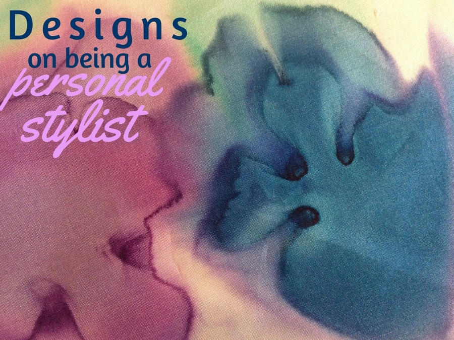 Title slide - Designs on being a personal stylist