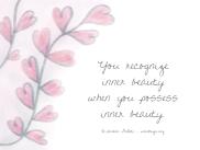 You recognize inner beauty when you possess inner beauty.