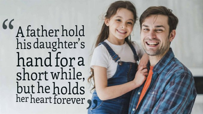 30 of the Most Outstanding Father-Daughter Quotes Ever.