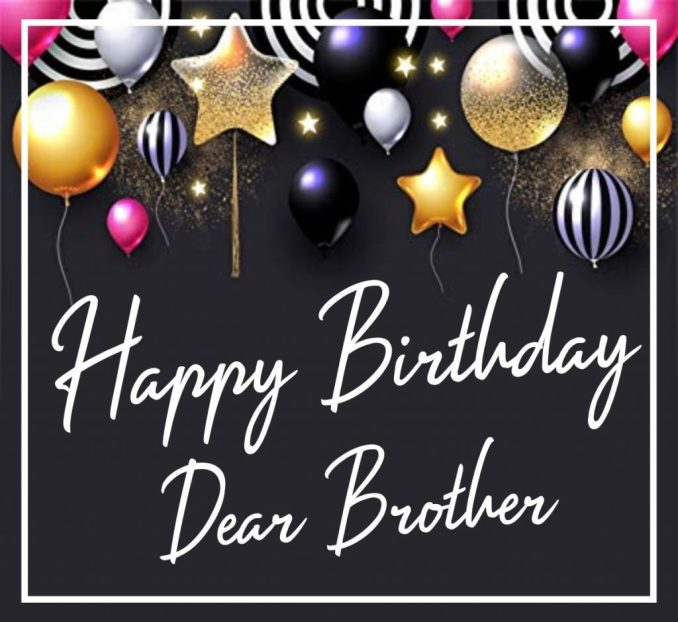 Happy Birthday Brother 2020Messages